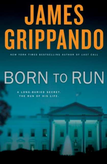 Bestselling Mystery/ Thriller (2008) - Born to Run: A Novel of Suspense by James Grippando