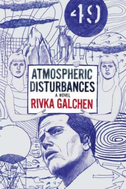Bestselling Mystery/ Thriller (2008) - Atmospheric Disturbances: A Novel by Rivka Galchen