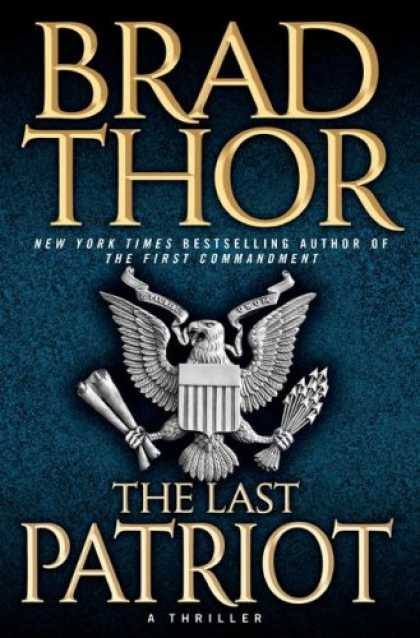 Bestselling Mystery/ Thriller (2008) - The Last Patriot: A Thriller by Brad Thor