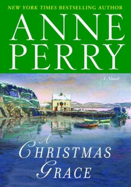 Bestselling Mystery/ Thriller (2008) - A Christmas Grace: A Novel by Anne Perry