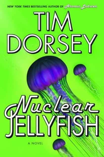 Bestselling Mystery/ Thriller (2008) - Nuclear Jellyfish: A Novel (Serge a. Storms) by Tim Dorsey