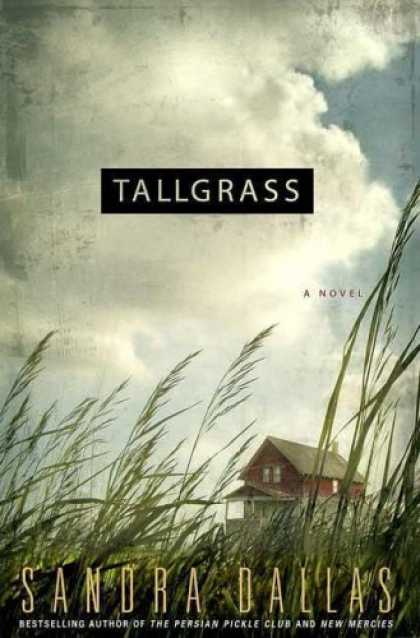 Bestselling Mystery/ Thriller (2008) - Tallgrass by Sandra Dallas