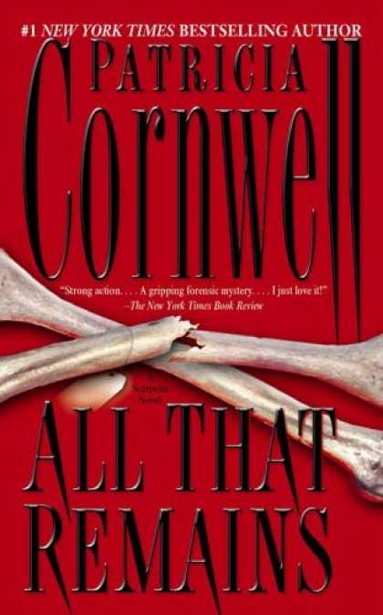 Bestselling Mystery/ Thriller (2008) - All That Remains: A Scarpetta Novel (Kay Scarpetta) by Patricia Cornwell