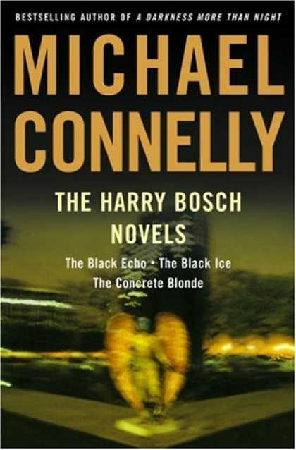 Bestselling Mystery/ Thriller (2008) - The Harry Bosch Novels: The Black Echo, The Black Ice, The Concrete Blonde by Mi