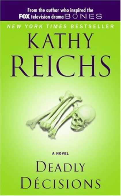Bestselling Mystery/ Thriller (2008) - Deadly Decisions by Kathy Reichs