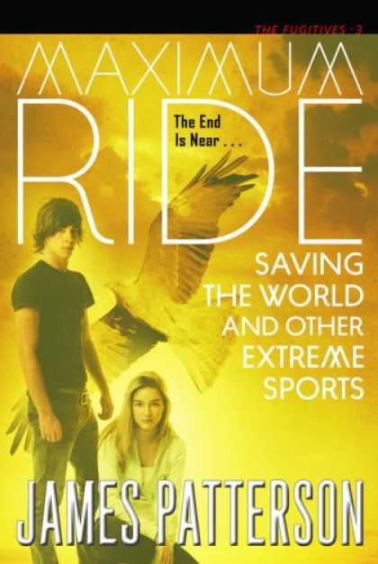 Bestselling Mystery/ Thriller (2008) - Saving the World (Maximum Ride, Book 3) by James Patterson
