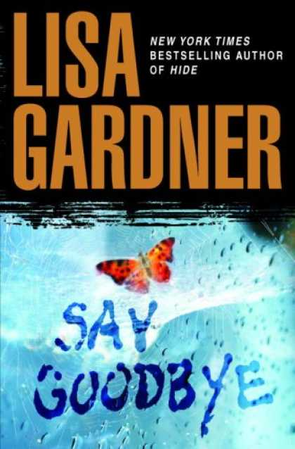 Bestselling Mystery/ Thriller (2008) - Say Goodbye by Lisa Gardner