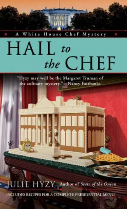 Bestselling Mystery/ Thriller (2008) - Hail to the Chef (A White House Chef Mystery) by Julie Hyzy