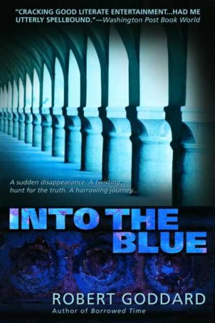 Bestselling Mystery/ Thriller (2008) - Into the Blue by Robert Goddard