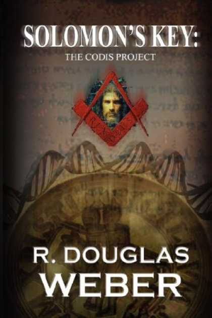 Bestselling Mystery/ Thriller (2008) - SOLOMON'S KEY THE CODIS PROJECT: A CONSPIRACY THRILLER by R, DOUGLAS WEBER