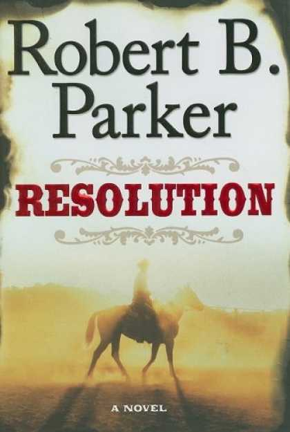 Bestselling Mystery/ Thriller (2008) - Resolution by Robert B. Parker
