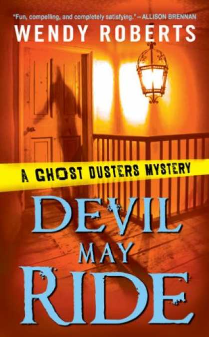 Bestselling Mystery/ Thriller (2008) - Devil May Ride (Ghost Dusters Mysteries, No. 2) by Wendy Roberts