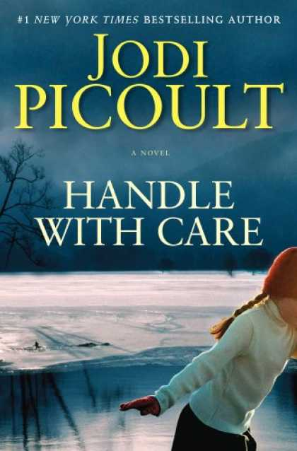 Bestselling Mystery/ Thriller (2008) - Handle with Care: A Novel by Jodi Picoult