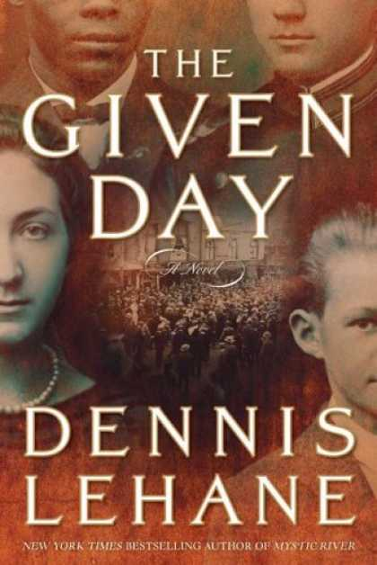 Bestselling Mystery/ Thriller (2008) - The Given Day: A Novel by Dennis Lehane