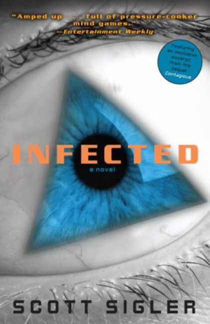Bestselling Mystery/ Thriller (2008) - Infected: A Novel by Scott Sigler