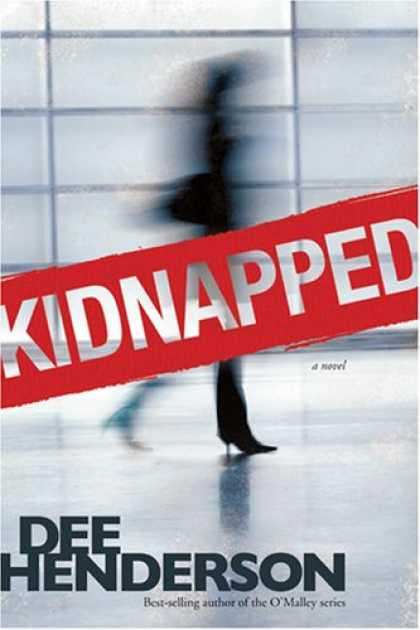 Bestselling Mystery/ Thriller (2008) - Kidnapped by Dee Henderson