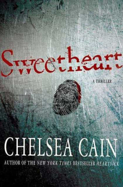 Bestselling Mystery/ Thriller (2008) - Sweetheart by Chelsea Cain