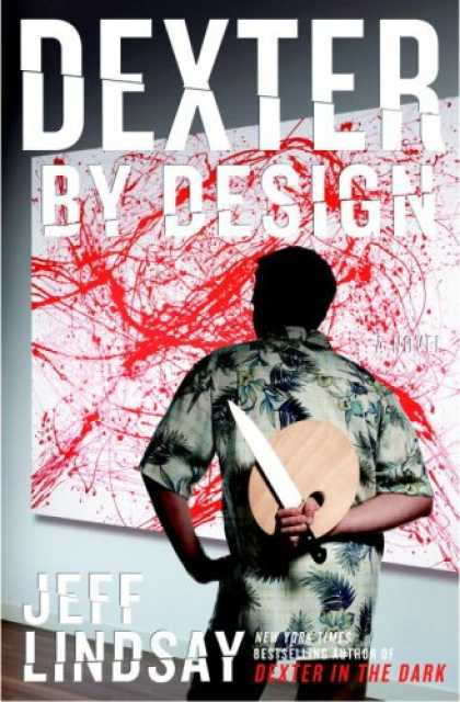 Bestselling Mystery/ Thriller (2008) - Dexter by Design: A Novel by Jeff Lindsay