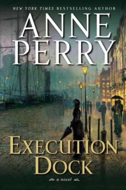 Bestselling Mystery/ Thriller (2008) - Execution Dock: A Novel (William Monk) by Anne Perry