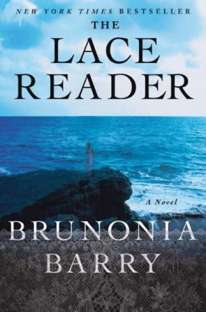 Bestselling Mystery/ Thriller (2008) - The Lace Reader: A Novel by Brunonia Barry