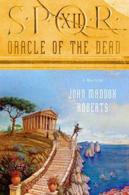 Bestselling Mystery/ Thriller (2008) - SPQR XII: Oracle of the Dead (The SPQR Roman Mysteries) by John Maddox Roberts