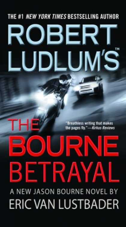 Bestselling Mystery/ Thriller (2008) - Robert Ludlum's (TM) The Bourne Betrayal by Eric Van Lustbader
