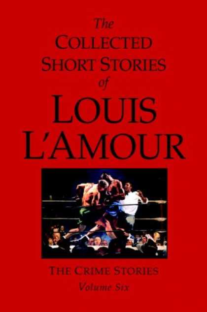 Bestselling Mystery/ Thriller (2008) - The Collected Short Stories of Louis L'Amour, Volume 6: The Crime Stories (v. 6)