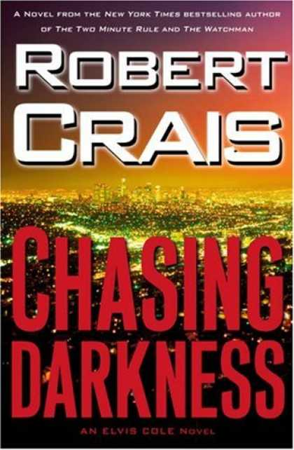 Bestselling Mystery/ Thriller (2008) - Chasing Darkness: An Elvis Cole Novel by Robert Crais