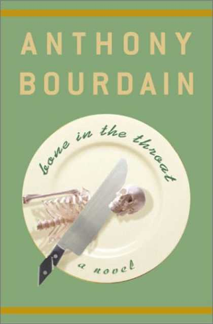 Bestselling Mystery/ Thriller (2008) - Bone in the Throat by Anthony Bourdain