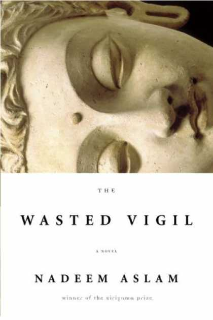 Bestselling Mystery/ Thriller (2008) - The Wasted Vigil by Nadeem Aslam