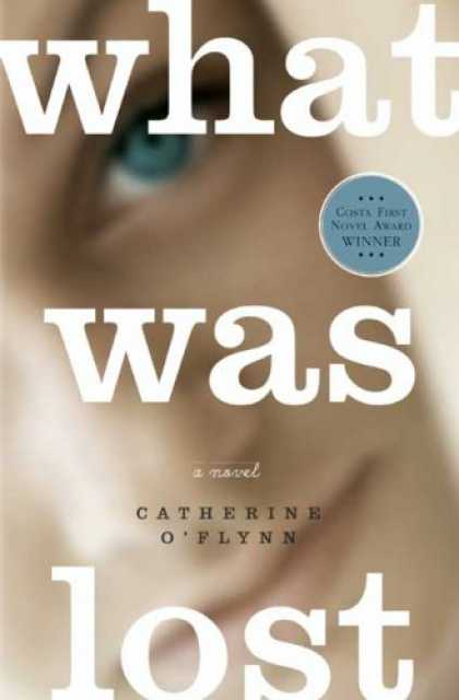 Bestselling Mystery/ Thriller (2008) - What Was Lost: A Novel by Catherine O'Flynn