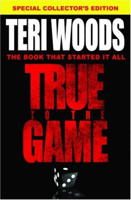Bestselling Mystery/ Thriller (2008) - True to the Game by Teri Woods