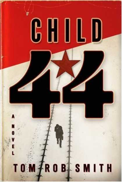 Bestselling Mystery/ Thriller (2008) - Child 44 by Tom Rob Smith