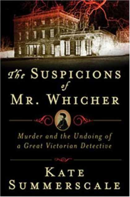 Bestselling Mystery/ Thriller (2008) - The Suspicions of Mr. Whicher: A Shocking Murder and the Undoing of a Great Vict