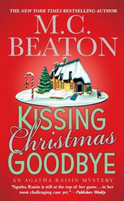 Bestselling Mystery/ Thriller (2008) - Kissing Christmas Goodbye (Agatha Raisin Mysteries, No. 18) by M. C. Beaton