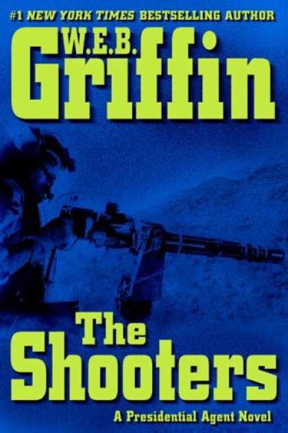 Bestselling Mystery/ Thriller (2008) - The Shooters (Presidential Agent Novel) by W.E.B. Griffin