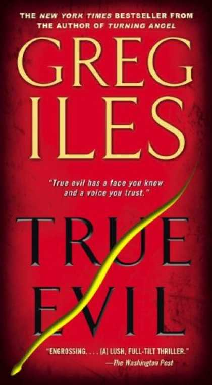 Bestselling Mystery/ Thriller (2008) - True Evil: A Novel by Greg Iles