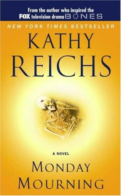Bestselling Mystery/ Thriller (2008) - Monday Mourning: A Tempe Brennan Novel (Temperance Brennan Novels) by Kathy Reic