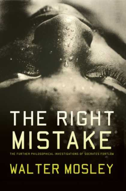 Bestselling Mystery/ Thriller (2008) - The Right Mistake: The Further Philosophical Investigations of Socrates Fortlow
