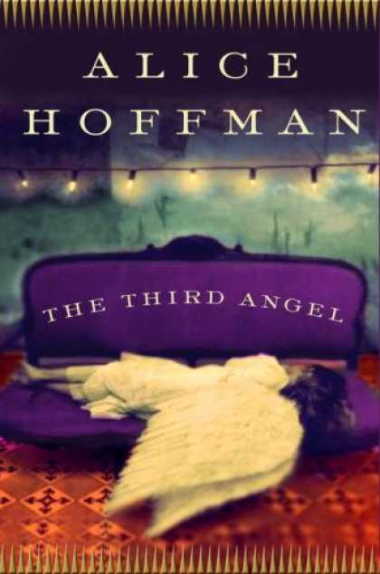 Bestselling Mystery/ Thriller (2008) - The Third Angel: A Novel by Alice Hoffman