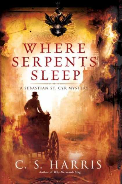 Bestselling Mystery/ Thriller (2008) - Where Serpents Sleep: A Sebastian St. Cyr Mystery by C.S. Harris