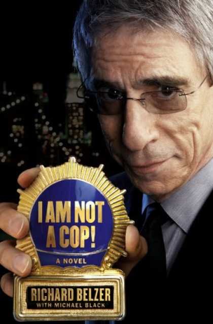 Bestselling Mystery/ Thriller (2008) - I Am Not a Cop!: A Novel by Richard Belzer
