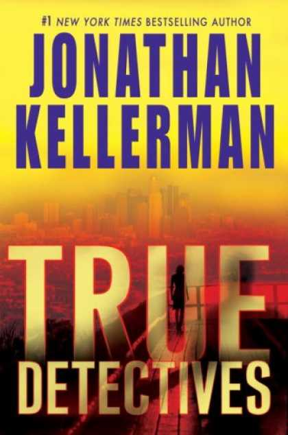 Bestselling Mystery/ Thriller (2008) - True Detectives: A Novel by Jonathan Kellerman
