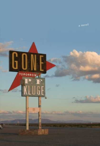 Bestselling Mystery/ Thriller (2008) - Gone Tomorrow by P.F. Kluge