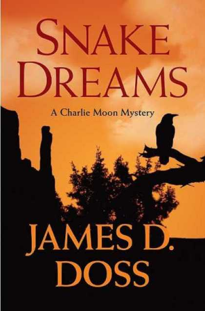 Bestselling Mystery/ Thriller (2008) - Snake Dreams (Charlie Moon Mysteries) by James D. Doss