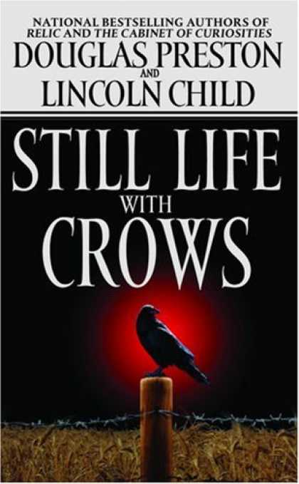 Bestselling Mystery/ Thriller (2008) - Still Life with Crows (Pendergast, Book 4) by Douglas Preston