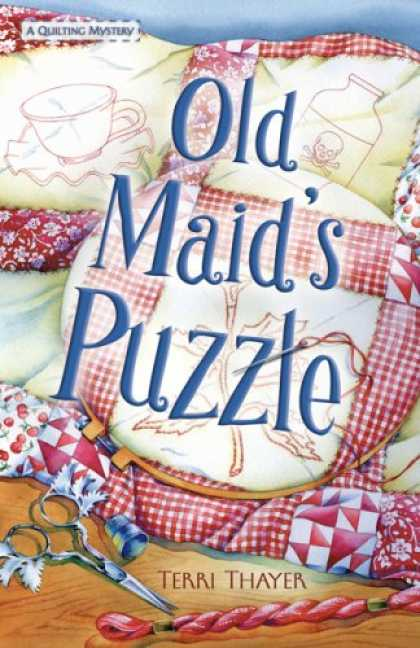 Bestselling Mystery/ Thriller (2008) - Old Maid's Puzzle: A Quilting Mystery (Quilting Mysteries) by Terri Thayer