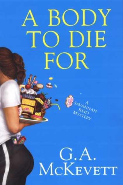 Bestselling Mystery/ Thriller (2008) - A Body To Die For (Savannah Reid Mysteries) by G.A. McKevett