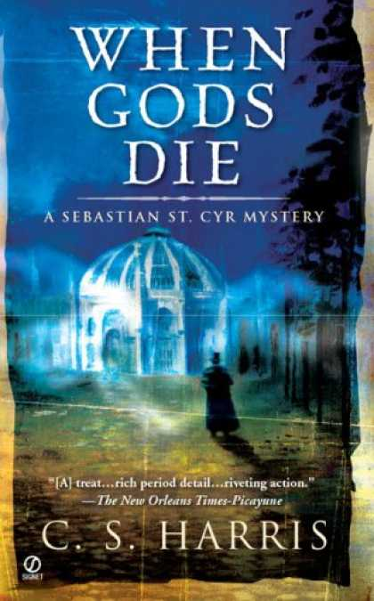 Bestselling Mystery/ Thriller (2008) - When Gods Die: A Sebastian St. Cyr Mystery by C.S. Harris