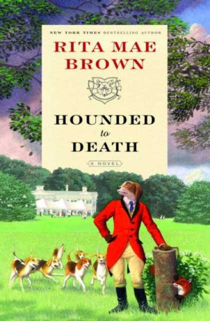 Bestselling Mystery/ Thriller (2008) - Hounded to Death: A Novel by Rita Mae Brown